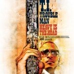 T.I. — Trouble Man: Heavy Is The Head